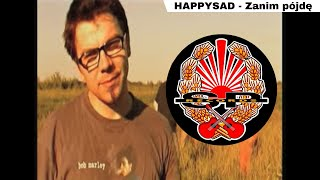 HAPPYSAD - Zanim pójdę [OFFICIAL VIDEO]