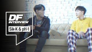 [DF Interview] Sik-K, pH-1