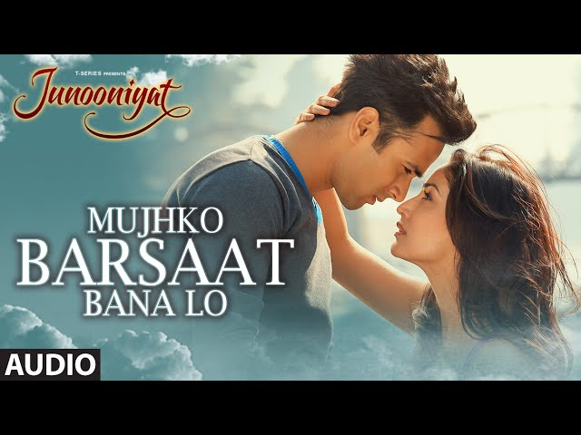 Mujhko Barsaat Bana Lo Full Song (Audio)| Junooniyat | Pulkit Samrat, Yami Gautam | T-Series