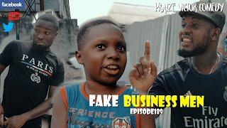 FAKE BUSINESS MEN episode189 (PRAIZE VICTOR COMEDY)