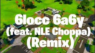Fortnite Montage Lil Loaded 6locc 6a6y (feat. NLE Choppa) (Remix)