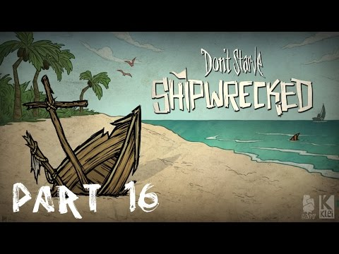 Dont Starve Shipwrecked | Part 16 | Boat Repair
