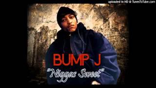 Bump J - Niggas Sweet