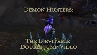 Demon Hunters: The Inevitable Double Jump Video - World of Warcraft
