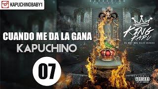 Cuando Me Da La Gana [Audio] - Kapuchino [Track 7]