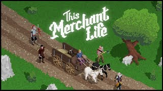 This Merchant Life - (Medieval Era Trading Game)