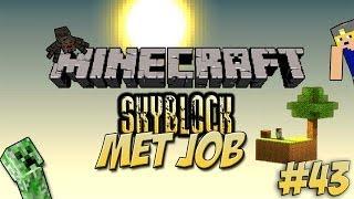 Minecraft Skyblock met Job - Deel 43