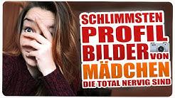 DIE SCHLIMMSTEN PROFILBILDER VON MÄDCHEN