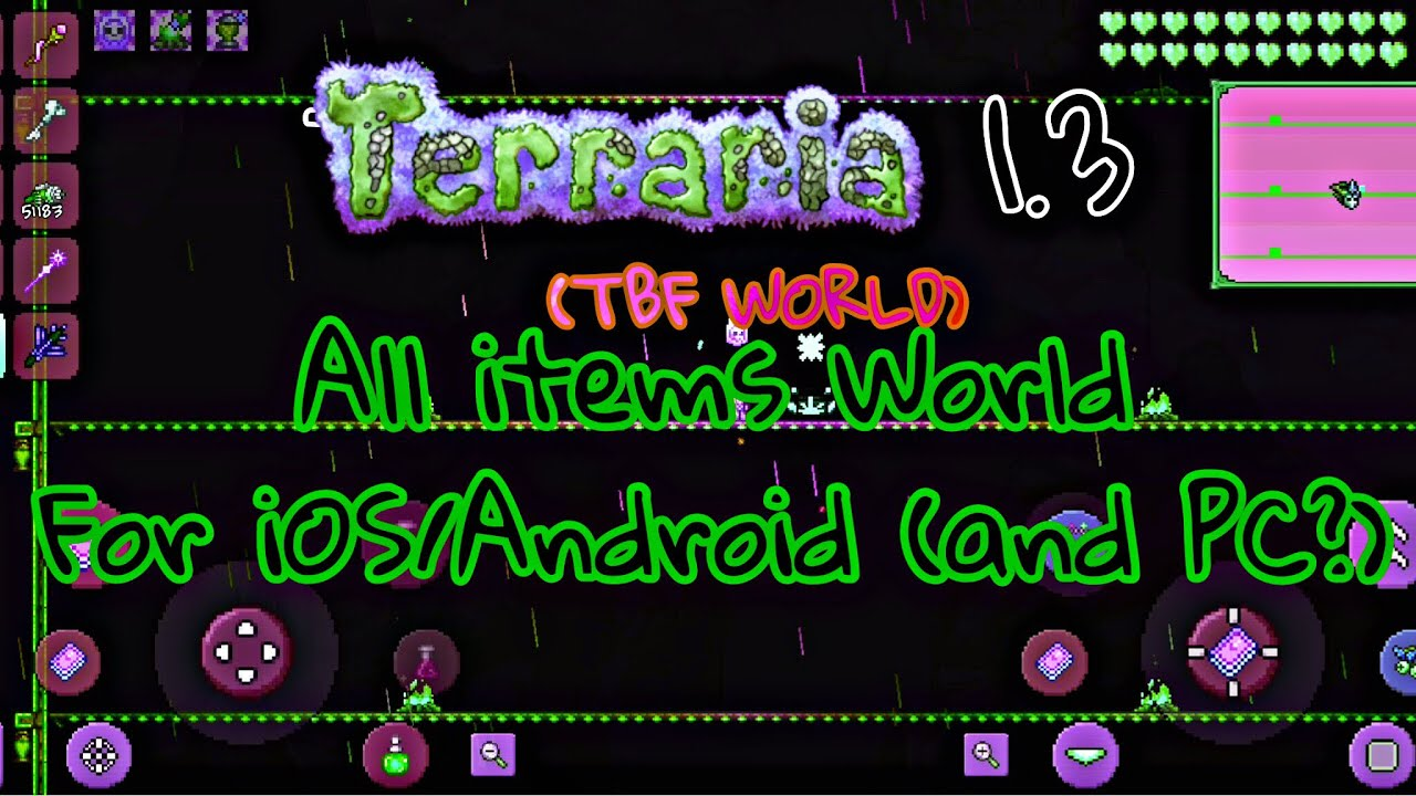 Terraria 1 3 TBF World (All 1 3 Items world for iOS/Android) (World Update  preview on PC) read desc