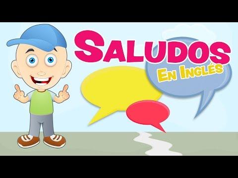 SALUDOS en INGLÉS para niños - YouTube
