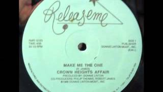 CROWN HEIGHTS AFFAIR - make me the one 1986