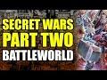 Secret Wars 2015: Part 2 - Battleworld