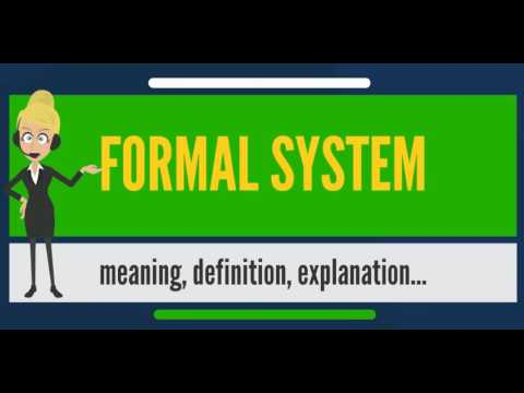 What is FORMAL SYSTEM? What does FORMAL SYSTEM mean? FORMAL SYSTEM meaning & explanation
