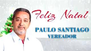 Mensagem de Natal do Vereador Paulo Santiago