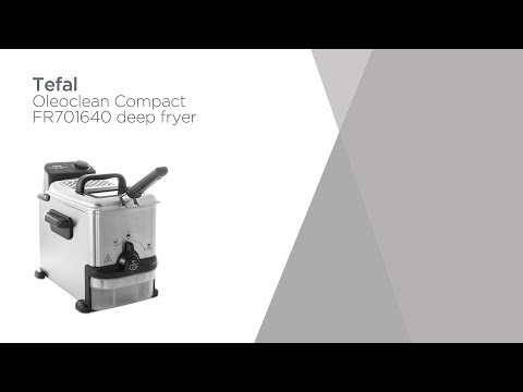 Tefal Oleoclean Compact FR701640 Deep Fryer - Steel & Black | Product Overview | Currys PC World