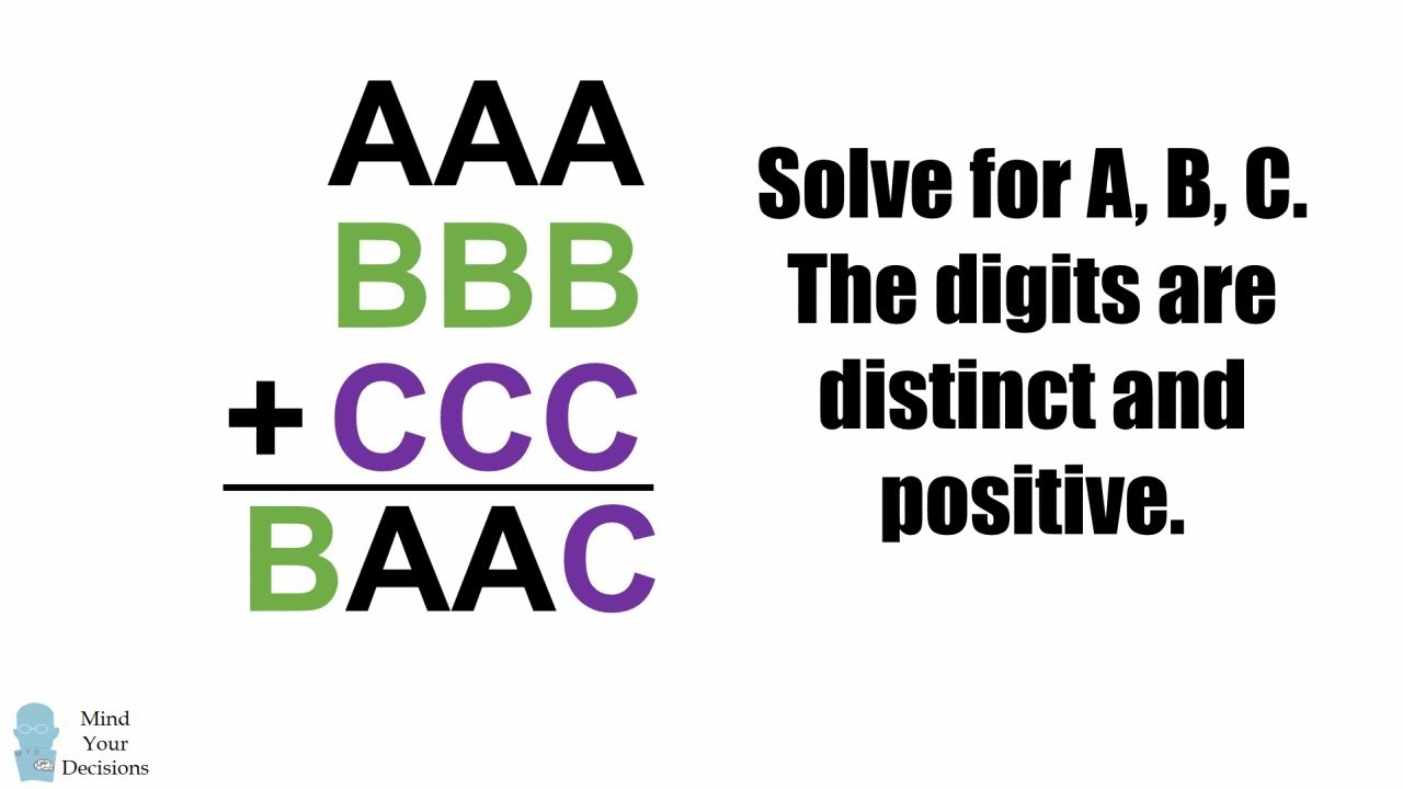 Puzzle From A Math Teacher - If AAA + BBB + CCC = BAAC, What Are A, B, C =  ? - YouTube