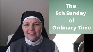 5th Sunday in Ordinary Time - Sr. Bernadette