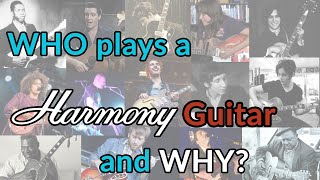 WHO plays a vintage HARMONY guitar…and WHY? - Inspiration comes cheap - Guitar Discoveries #78