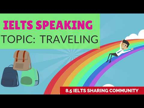Full IELTS Speaking Test BAND 8 Preparation- Topic TRAVELLING