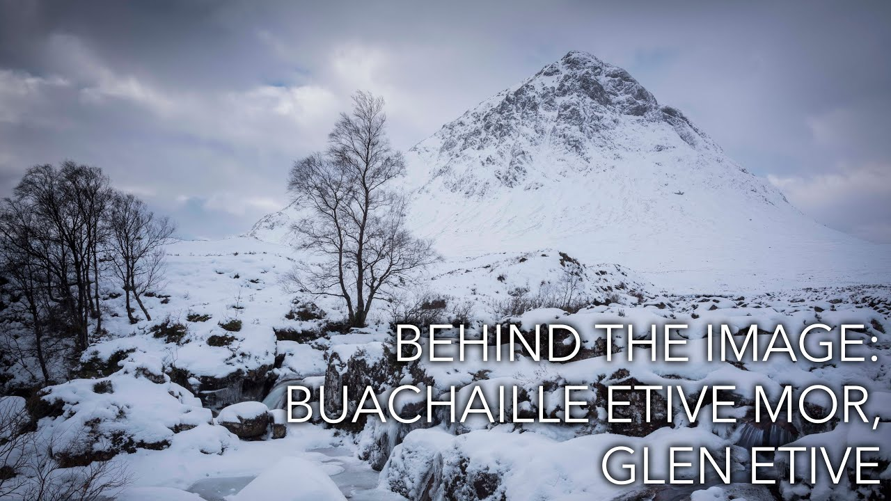 Behind The Image: Buachaille Etive Mòr, Glen Etive - YouTube: www.youtube.com/watch?v=ZXOSbSRQp4c