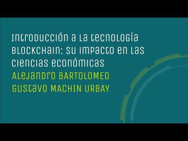 Introducción a la tecnología blockchain: su impacto en las ciencias económicas