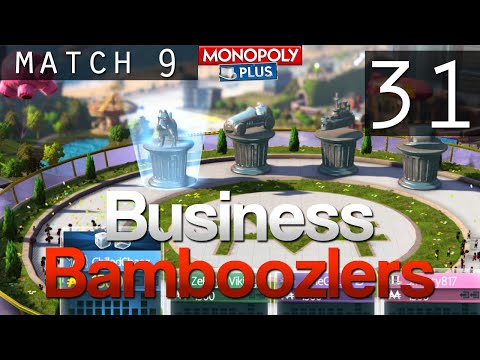 [31] Business Bamboozlers (Monopoly Plus w/ GaLm and the Derp Crew)