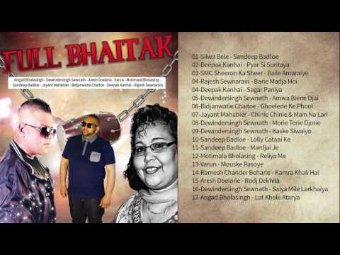 Full Bhaitak - Dewindersingh Sewnath- Motimala Bholasing And More.( jukebox )