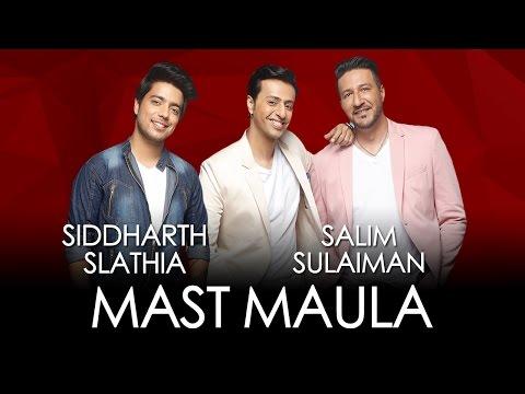 Mast Maula - Siddharth Slathia & Salim Sulaiman   Jammin'