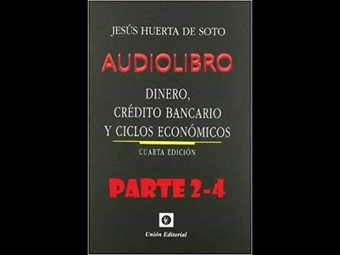audiolibro-(2-4)-dinero,-crédito-bancario-y-ciclos-económicos--jesús-huerta-de-soto-teoría-austriaca