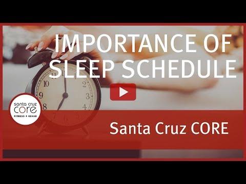 Importance of a Sleep Schedule by Santa Cruz CORE Fitness + Rehab