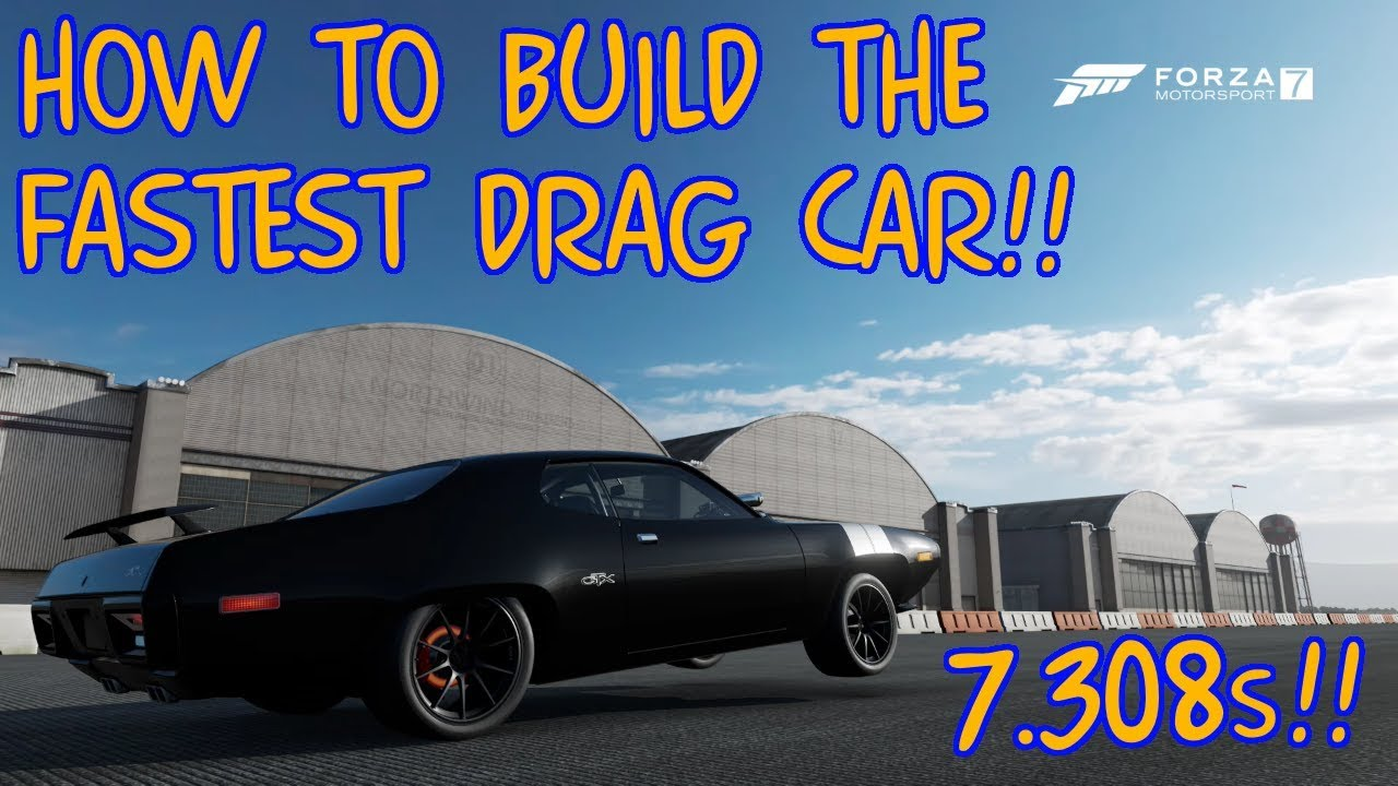 Forza Motorsport 7 How To Build The Fastest 1 4 Mile Drag Car Youtube