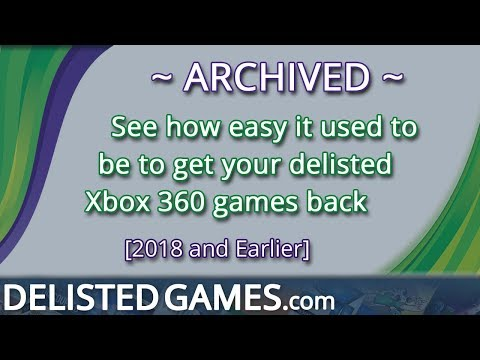 How to get your Delisted Xbox 360 games back  - DelistedGames.com