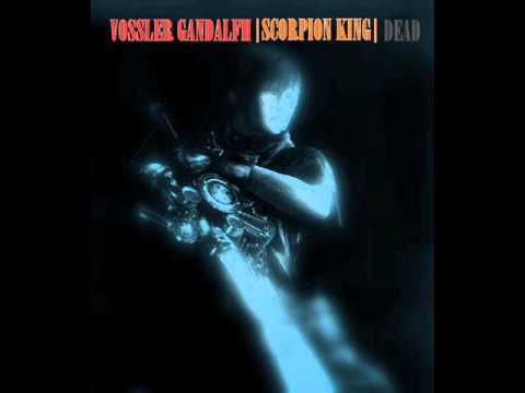 VOSSLER G.|SCORPION KING| - Dead(Original Mix)