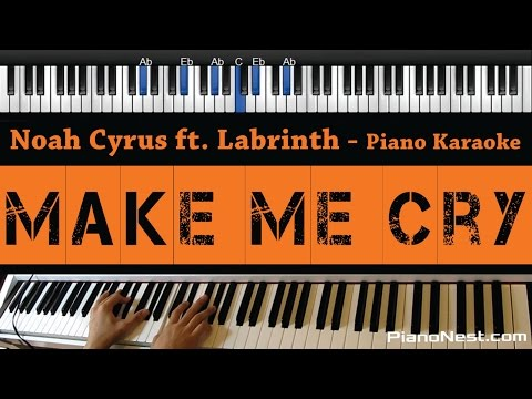 Noah Cyrus - Make Me Cry Ft. Labyrinth - Piano Karaoke / Sing Along / Cover With Lyrics