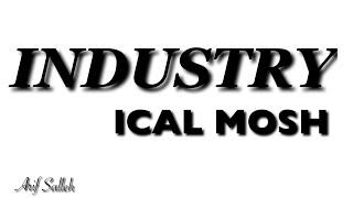 LIRIK ICAL MOSH - INDUSTRY