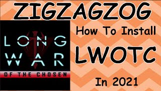 How To Install Long War of the Chosen in 2021