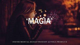 MAGIA - BASE DE RAP / HIP HOP INSTRUMENTAL USO LIBRE (PROD BY AZTEKA PRODUCE 2018)
