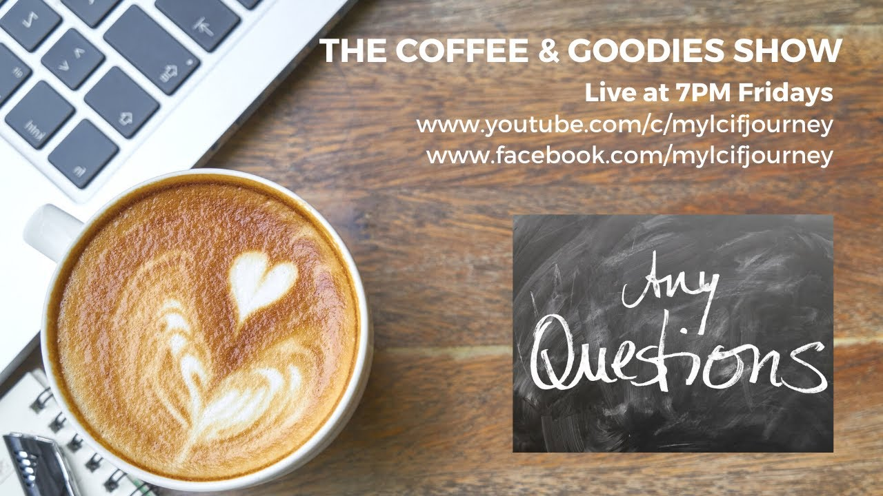The Coffee & Goodies Show Episode 6 - LCIF Question and Answer