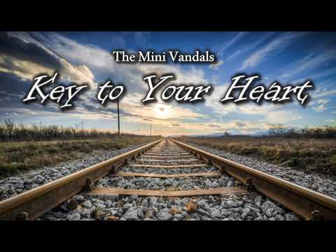 The Mini Vandals - Key to Your Heart