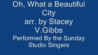 Oh, What A Beautiful City-arr.by Stacey V.Gibbs.wmv