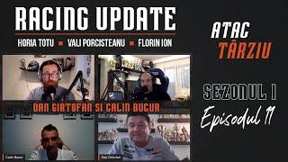 Racing Update | Ep  11 - cu Dan Girtofan si Calin Bucur