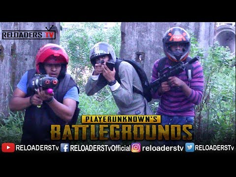 PUBG IN REAL LIFE | RELOADERS TV