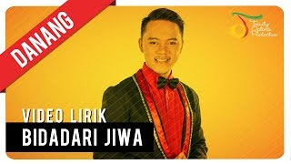 Danang - Bidadari Jiwa | Official Video Lirik