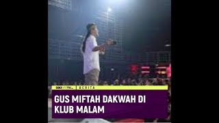 Viral, Gus Miftah Dakwah Di Klub Malam