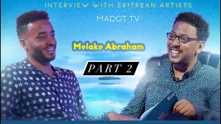 Madot- New Eritrean interview with Melake Abraham 2020  part 2| ዕላል ምስ ድምጻዊ መልኣከ ኣብርሃም