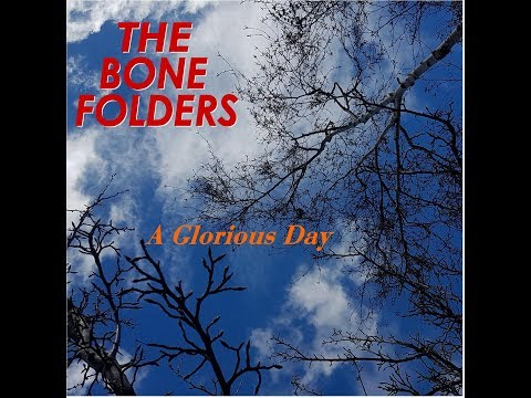 The Bone Folders - A Glorious Day (with lyrics)