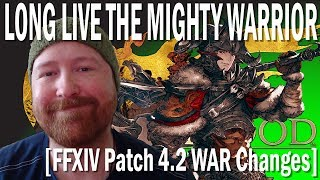 FFXIV Warrior Patch 4.2 Changes Final Thoughts [Long Live Warrior]