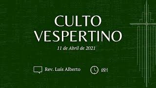 Culto Vespertino, Rev. Luís Alberto | IPBNL | 11.04.2021