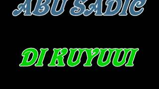Video ABU SADIC - DI KUYUUI download MP3, 3GP, MP4, WEBM, AVI, FLV Juni 2018