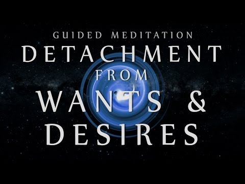 Guided Meditation for Detachment from Wants & Desires (Mindfulness for Over-thinking)